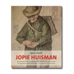 Kunstcatalogus Jopie Huisman (1922-2000) – Van lompenhandelaar tot uniek schilder