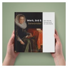 Boek Werk, bid & bewonder (Een nieuwe kijk op kunst en calvinisme)