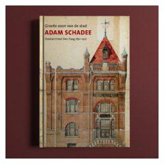 Boek Adam Schadee (Groote zoon van de stad – Stadsarchitect Den Haag 1891-1927)